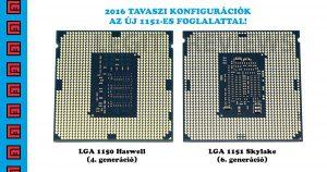 2016 tavaszi konfigurációk az új 1151-es foglalattal